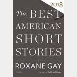 「The Best American Short Stories」はその年の傑作短編を一冊にしたシリーズで現在も刊行中(写真は2018年版)/(Houghton Mifflin Harcourt)